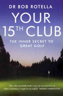 Your 15th Club: The Inner Secret to Great Golf, Paperback Book