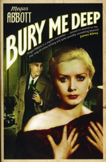 Bury Me Deep : A timeless portrait of the dark side of desire ..., Paperback / softback Book