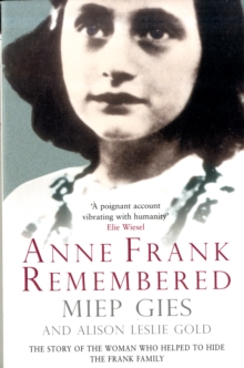 Anne Frank Remembered : The Story of the Woman Who Helped to Hide the Frank Family, Paperback / softback Book