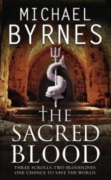The Sacred Blood : The Thrilling Sequel to the Sacred Bones, for Fans of Dan Brown, Paperback Book