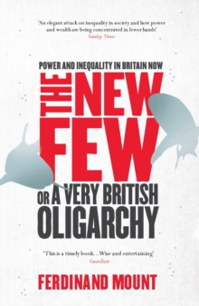 The New Few : Or a Very British Oligarchy, Paperback / softback Book