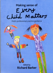 Making Sense of Every Child Matters : Multi-Professional Practice Guidance, Paperback Book