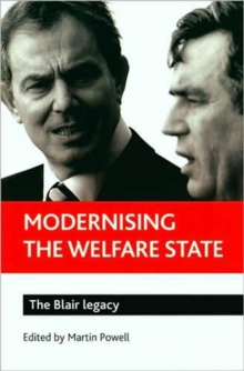 Modernising the welfare state : The Blair legacy, Paperback / softback Book