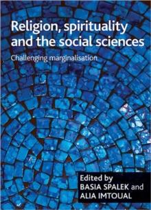 Religion, Spirituality and the Social Sciences : Challenging Marginalisation, Hardback Book