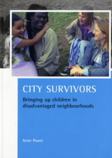 City survivors : Bringing up children in disadvantaged neighbourhoods, Paperback / softback Book