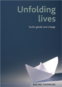 Unfolding Lives : Youth, Gender and Change, Hardback Book