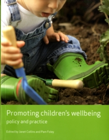 Promoting Children's Wellbeing : Policy and Practice, Paperback Book