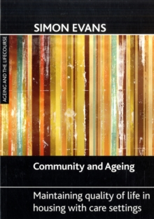 Community and ageing : Maintaining quality of life in housing with care settings, Paperback / softback Book