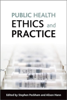 Public health ethics and practice, Paperback / softback Book