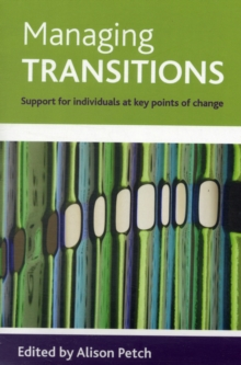 Managing transitions : Support for individuals at key points of change, Paperback / softback Book