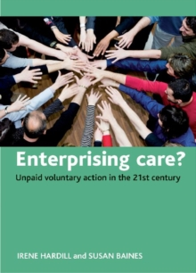 Enterprising Care? : Unpaid Voluntary Action in the 21st Century, Hardback Book