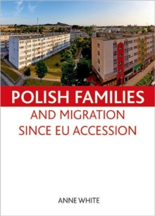 Polish families and migration since EU accession, Hardback Book