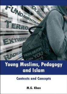 Young Muslims, Pedagogy and Islam : Contexts and Concepts, Paperback / softback Book