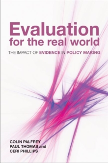 Evaluation for the Real World : The Impact of Evidence in Policy Making, Paperback / softback Book