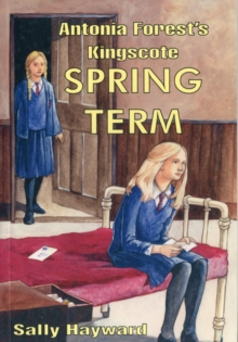 Antonia Forest's Kingscote Spring Term, Paperback Book