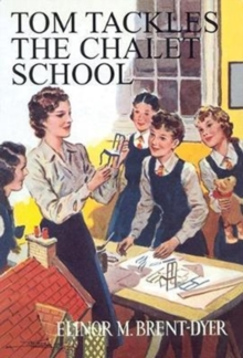 Tom Tackles the Chalet School, Paperback Book