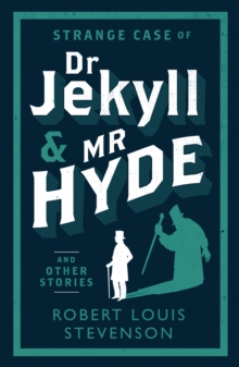 Strange Case of Dr Jekyll and Mr Hyde and Other Stories, Paperback / softback Book