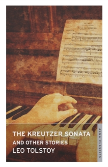 The Kreutzer Sonata and Other Stories, Paperback Book