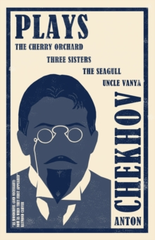 Plays: New Translation : The Cherry Orchard,  Three Sisters, The Seagull and Uncle Vanya, Paperback / softback Book