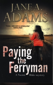 Paying the Ferryman: a Naomi Blake British Mystery, Paperback Book