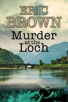 Murder at the Loch : A traditional murder mystery set in 1950s Scotland, Paperback / softback Book