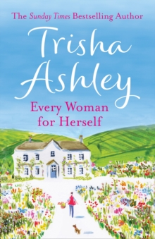 Every Woman For Herself : This Hilarious Romantic Comedy from the Sunday Times Bestseller is the Perfect Spring Read, Paperback Book
