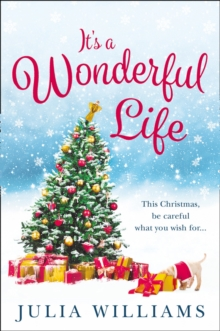 It's a Wonderful Life : The Christmas Bestseller is Back with an Unforgettable Holiday Romance, Paperback Book