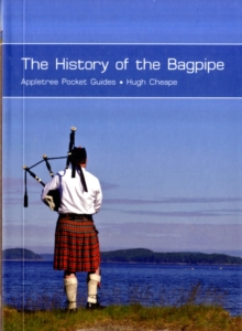 The History of the Bagpipes, Paperback Book
