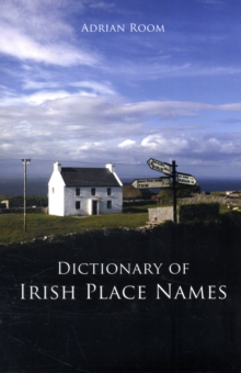 Dictionary of Irish Place Names, Paperback Book