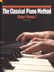 The Classical Piano Method : Finger Fitness 1, Paperback Book