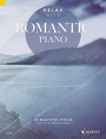 Relax with Romantic Piano : 35 Beautiful Pieces, Paperback / softback Book