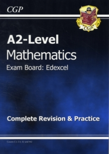 A2 Level Edexcel Maths - Complete Revision & Practice, Paperback Book