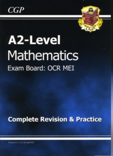A2 Level Maths OCR MEI Complete Revision & Practice, Paperback Book