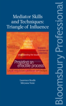 Mediator Skills and Techniques : Triangle of Influence, Paperback / softback Book