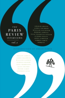 The Paris Review Interviews: Vol. 2, Paperback Book