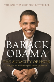 The Audacity of Hope : Thoughts on Reclaiming the American Dream, Paperback / softback Book