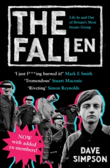 The Fallen : Life In and Out of Britain's Most Insane Group, Paperback Book