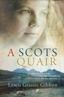 A Scots Quair : Sunset Song: Cloud Howe: Grey Granite, Paperback Book