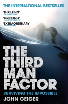 The Third Man Factor : Surviving the Impossible, Paperback Book