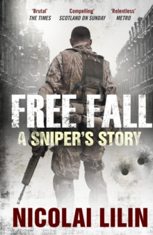 Free Fall : A Sniper's Story from Chechnya, Paperback Book