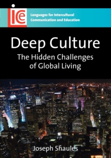 Deep Culture : The Hidden Challenges of Global Living, Paperback Book