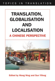Translation, Globalisation and Localisation : A Chinese Perspective, Hardback Book