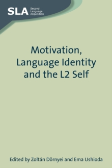 Motivation, Language Identity and the L2 Self, Paperback Book