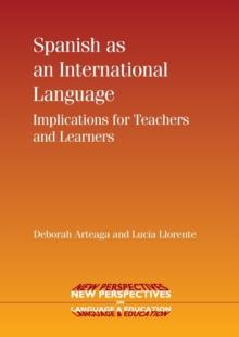 Spanish as an International Language : Implications for Teachers and Learners, Paperback / softback Book