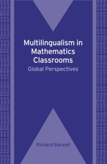Multilingualism in Mathematics Classrooms : Global Perspectives, Paperback / softback Book