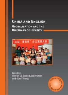 China and English : Globalisation and the Dilemmas of Identity, Paperback / softback Book