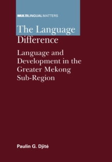 The Language Difference : Language and Development in the Greater Mekong Sub-Region, Hardback Book