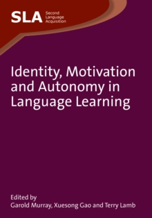 Identity, Motivation and Autonomy in Language Learning, Paperback Book