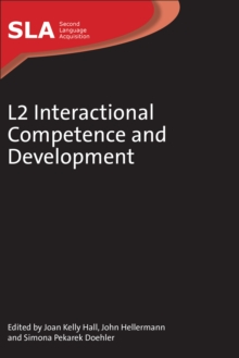 L2 Interactional Competence and Development, Hardback Book
