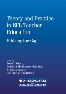 Theory and Practice in EFL Teacher Education : Bridging the Gap, Hardback Book